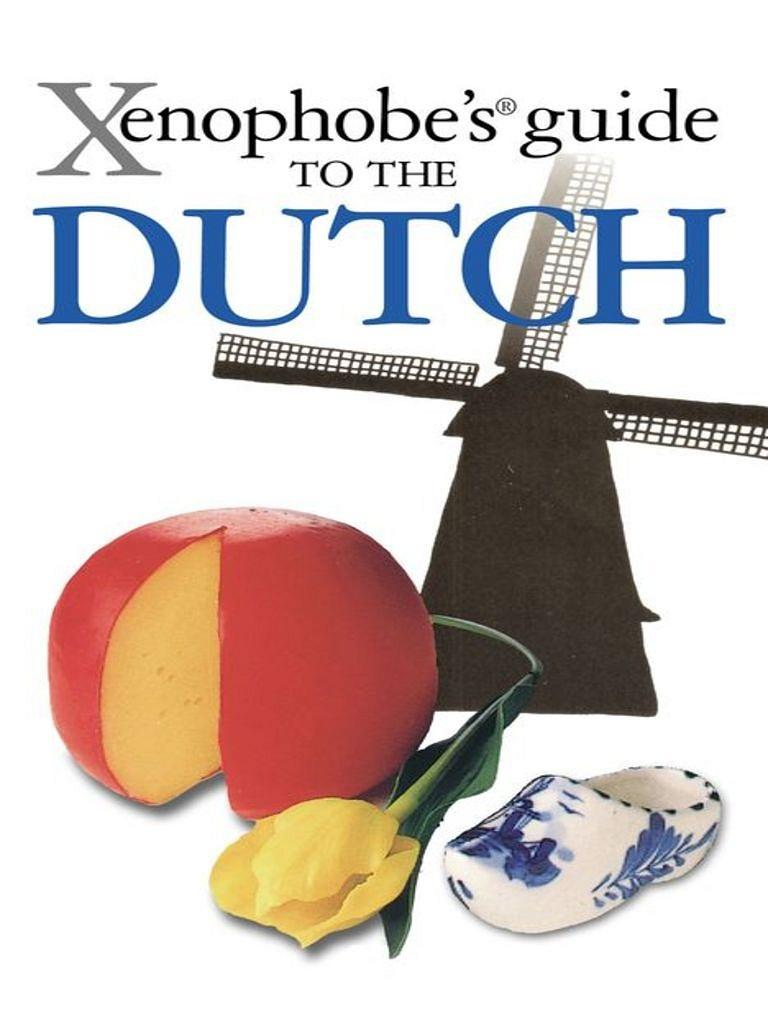 The Xenophobe's Guide To The Netherlands
